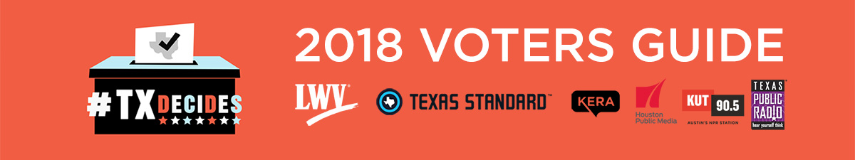Texas Decides 2018 Voters Guide