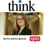 Think with Krys Boyd